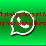 Tips And Tricks To Setup WhatsApp Account Without Using Your Mobile Number