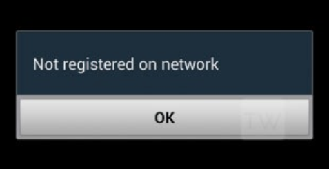Trick To Fix Not Registered on Network Problem on Android