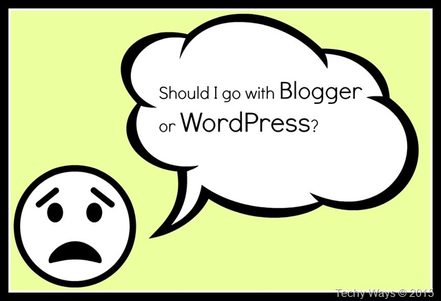 WordPress vs Blogger : Why I choose WordPress?