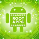 Top 20 Best Apps For Rooted Android Phones in 2018