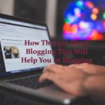 How This 50+ Short Blogging Tips Will Help You In Blogging