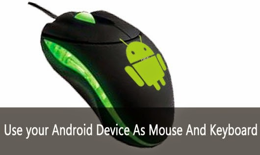 Use your Android As mouse or keyboard