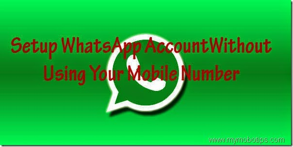 Tips And Tricks To Setup WhatsApp Account Without Using Your Mobile