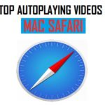 Trick to Stop Autoplay Video in Safari for Mac