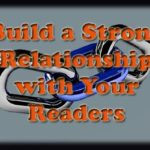 How to Build a Strong Relationship with Your Readers